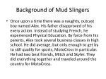 background of mud slingers