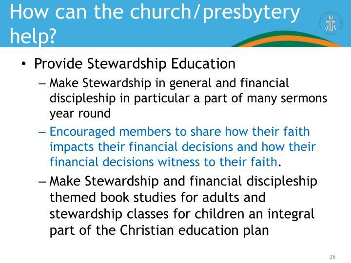 How can the church/presbytery help?