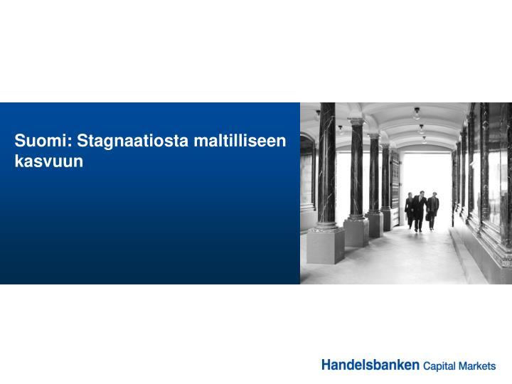 Suomi: Stagnaatiosta maltilliseen kasvuun