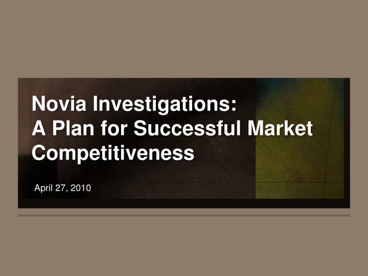 Novia investigations a plan for successful market competitiveness
