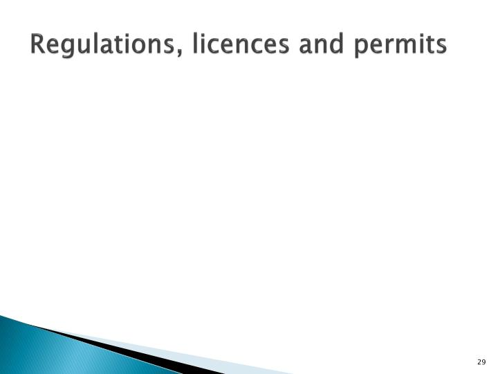 Regulations, licences and permits