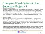 example of real options in the supercom project 1
