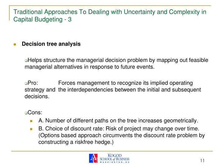 Traditional Approaches To Dealing with Uncertainty and Complexity in Capital Budgeting - 3