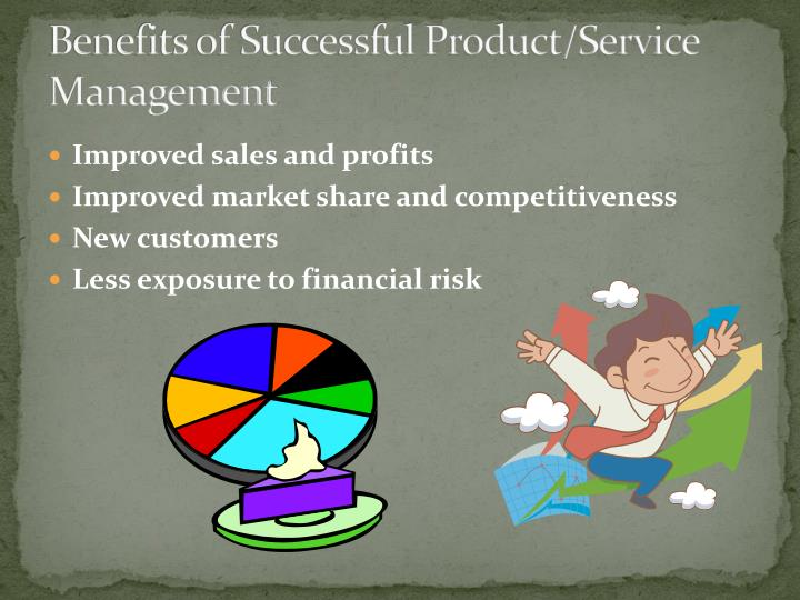 Benefits of Successful Product/Service Management