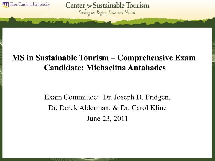 Ms in sustainable tourism comprehensive exam candidate michaelina antahades