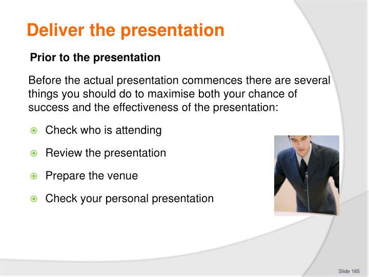 Deliver the presentation