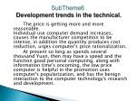 subtheme6 development trends in the technical1