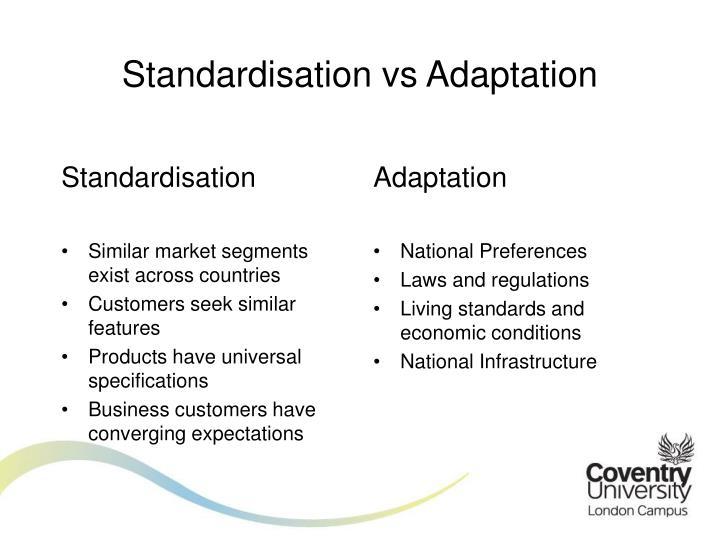 Standardisation vs Adaptation