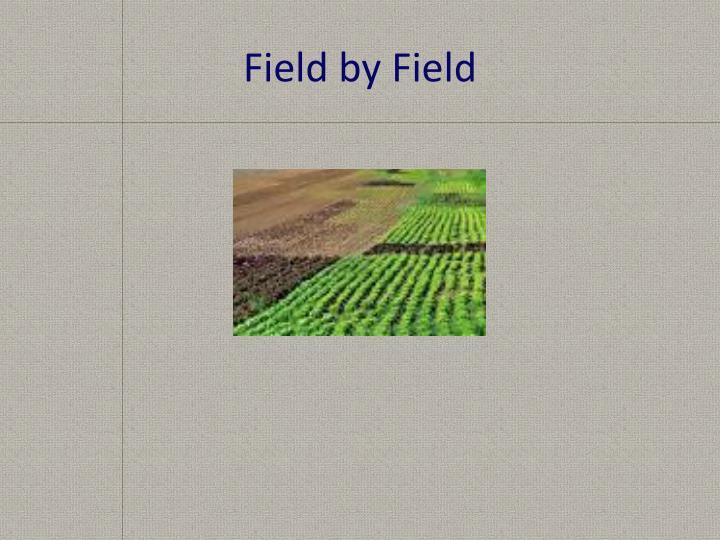 Field by Field