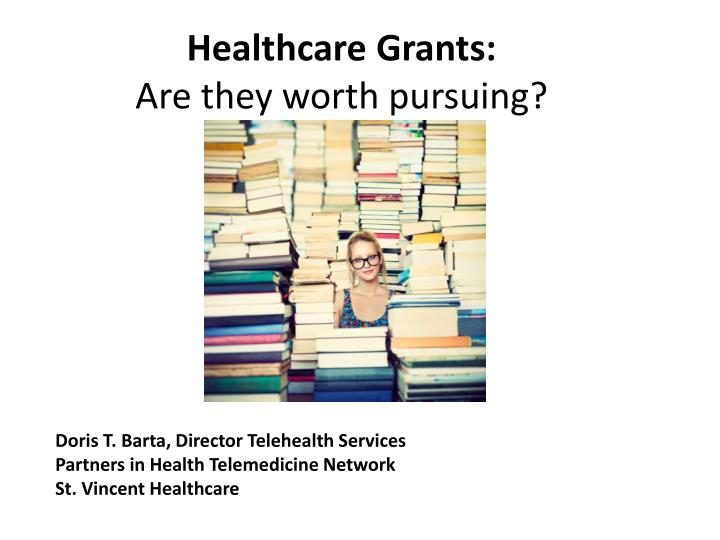 Healthcare grants are they worth pursuing