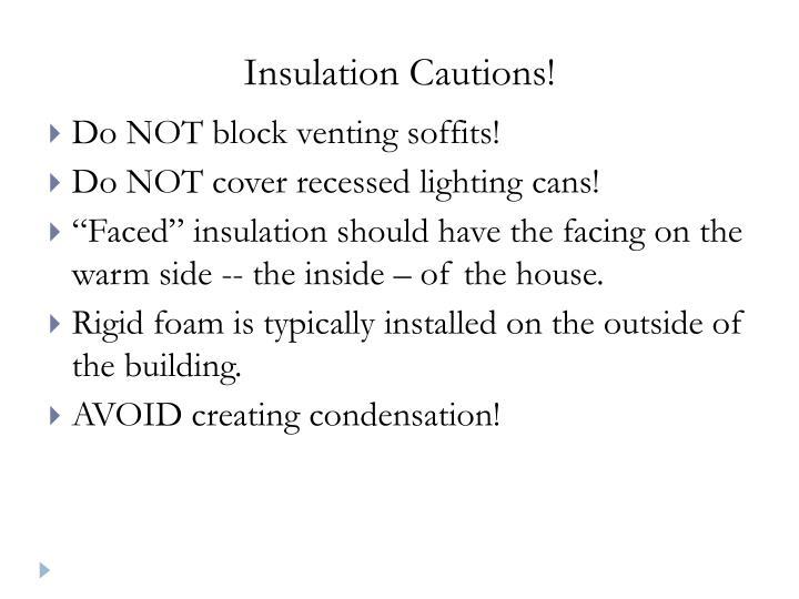 Insulation Cautions!