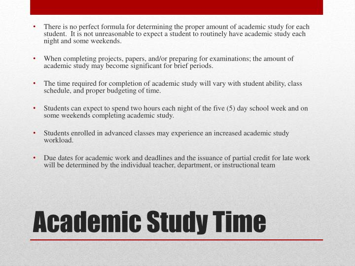 There is no perfect formula for determining the proper amount of academic study for each student.  It is not