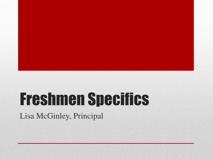 Freshmen Specifics