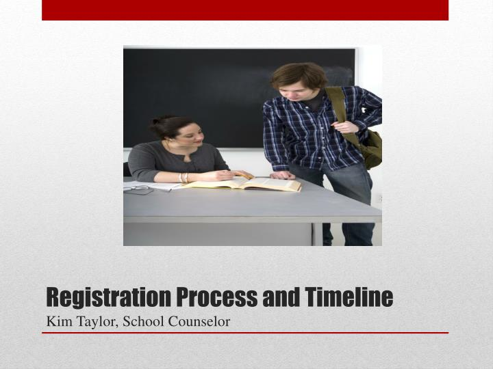 Registration Process and Timeline