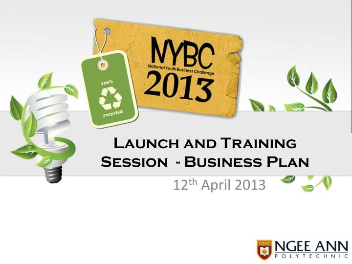 Launch and Training Session  - Business Plan