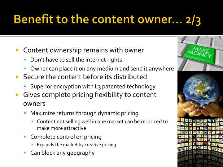 Benefit to the content owner… 2/3