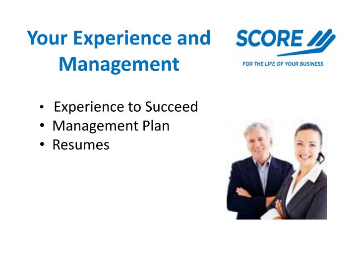 Your Experience and Management