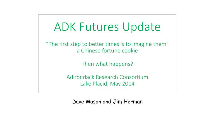ADK Futures Update