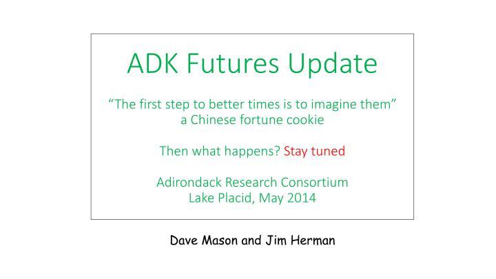 ADK Futures Update