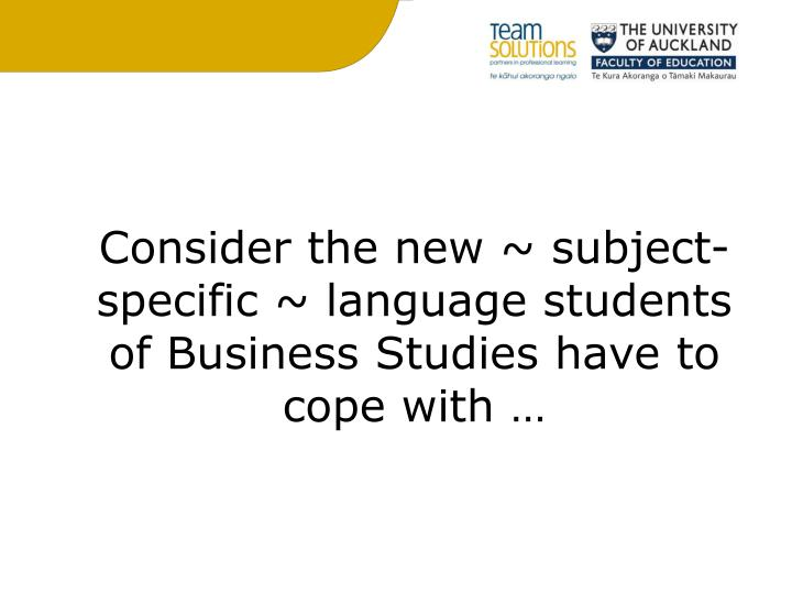 Consider the new ~ subject-specific ~ language students of