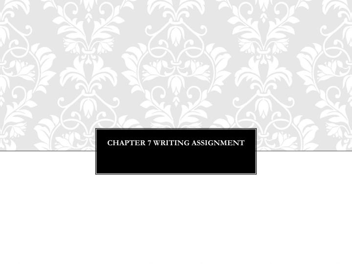 Chapter 7 Writing assignment