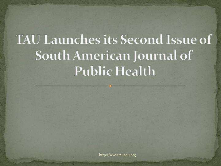 Tau launches its second issue of south american journal of public health