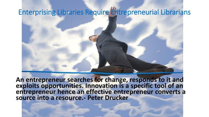 Enterprising Libraries Require Entrepreneurial Librarians