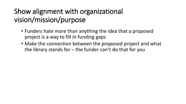 Show alignment with organizational vision/mission/purpose