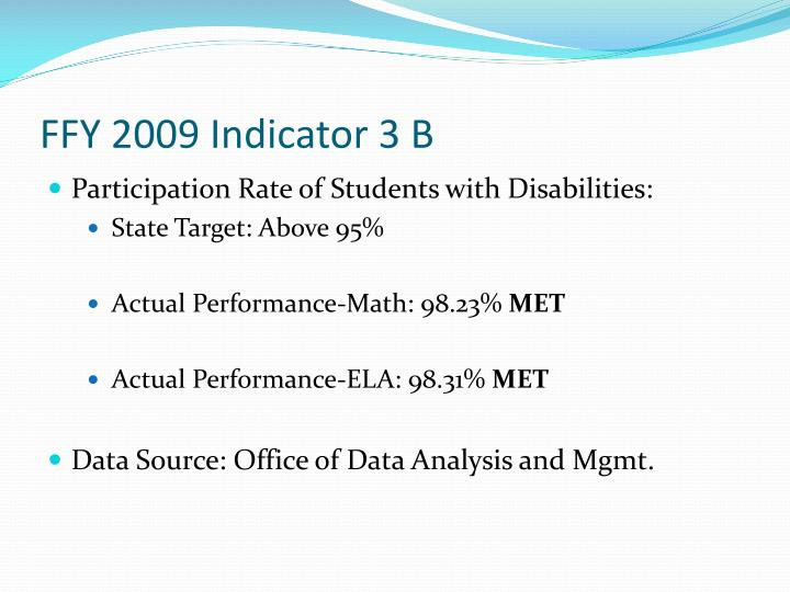 FFY 2009 Indicator 3 B