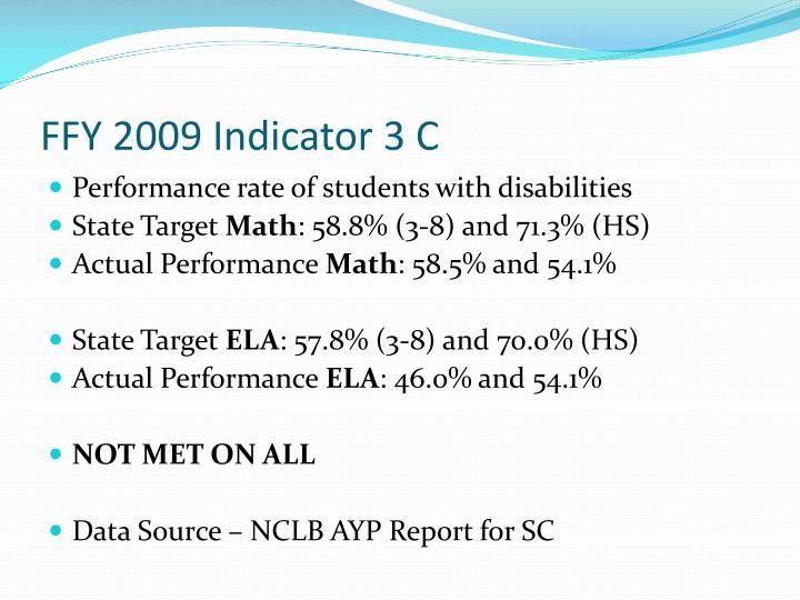 FFY 2009 Indicator 3 C