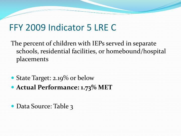 FFY 2009 Indicator 5 LRE C
