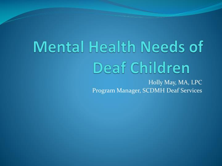 Mental Health Needs of Deaf Children