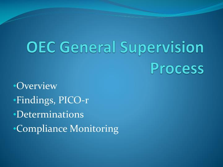 OEC General Supervision Process