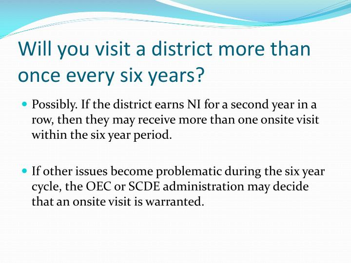 Will you visit a district more than once every six years?
