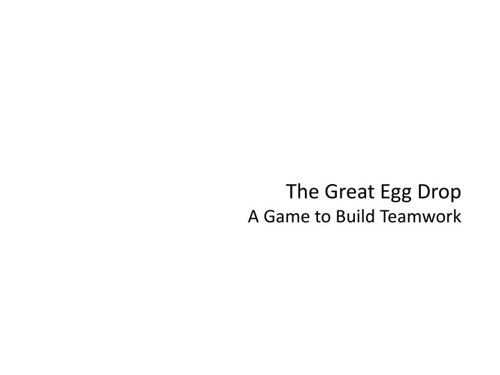 The Great Egg Drop