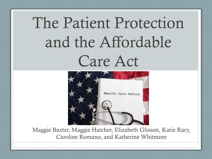 The patient protection and the affordable care act