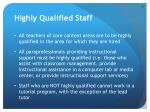 highly qualified staff