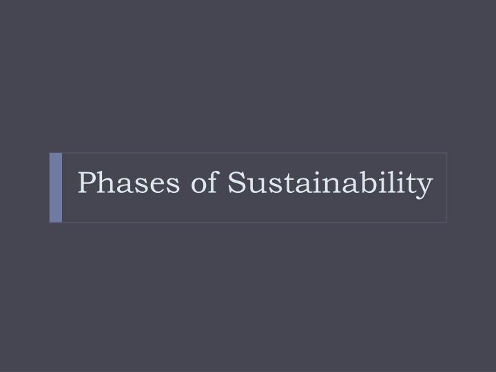 Phases of Sustainability