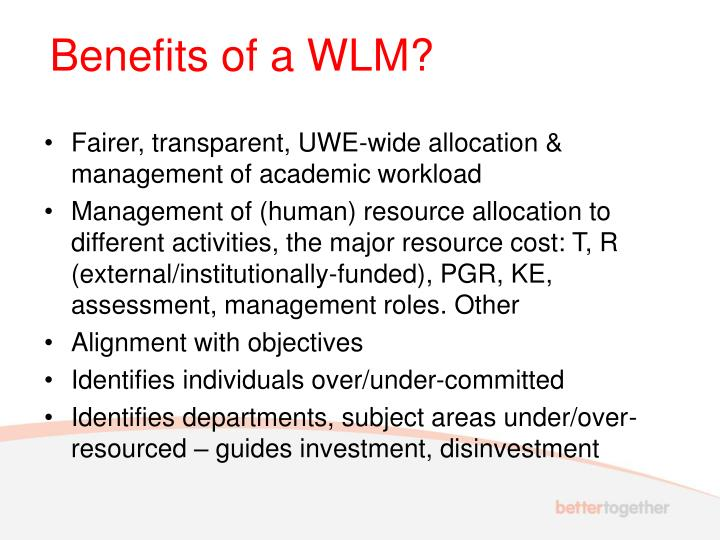 Benefits of a WLM?
