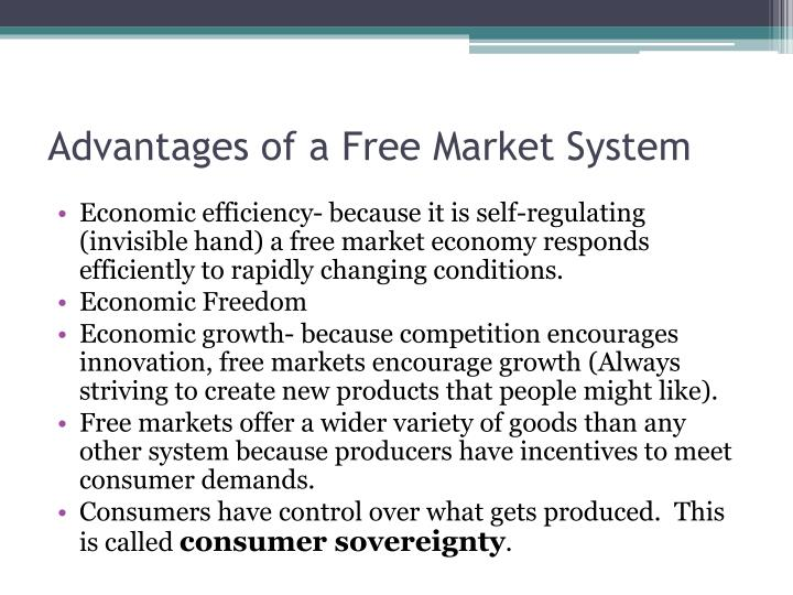 free market economics advantages 2017-10-25  advantages a market economy has several advantages:  competition leads to efficiency because businesses that have fewer costs are more competitive and.