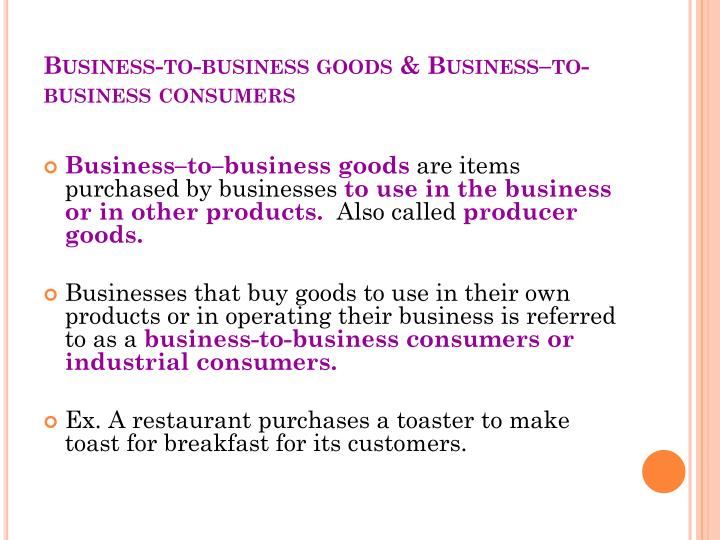 Business-to-business goods & Business–to-business consumers