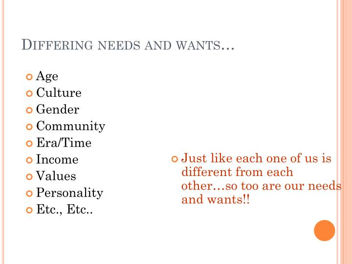 Differing needs and wants…
