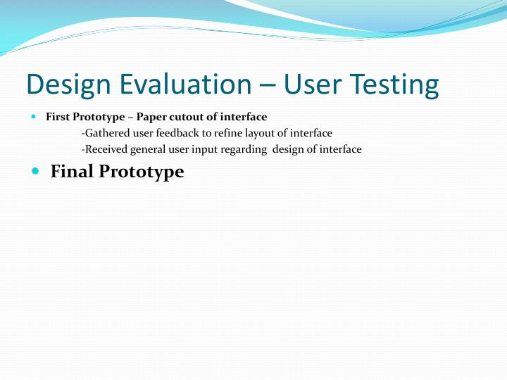 Design Evaluation – User Testing