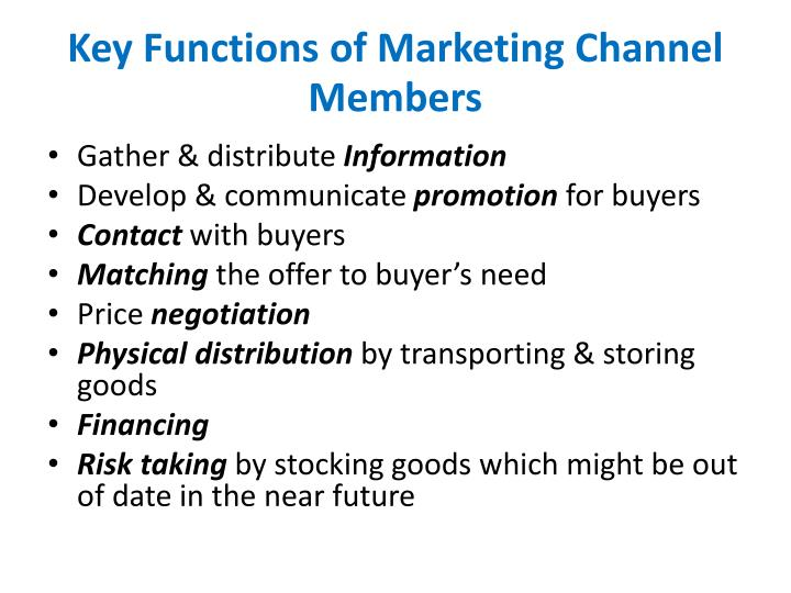 Key Functions of Marketing Channel Members