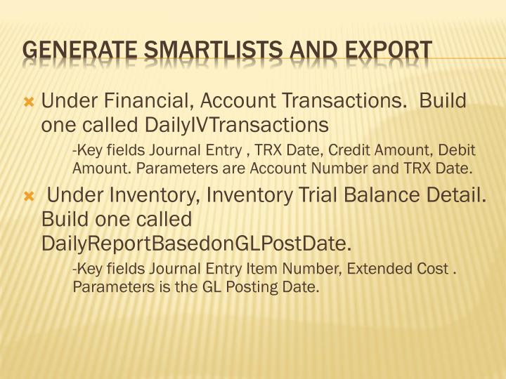Under Financial, Account Transactions.  Build one called DailyIVTransactions