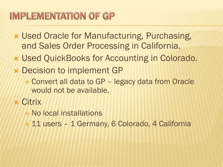 Used Oracle for Manufacturing, Purchasing, and Sales Order Processing in California.