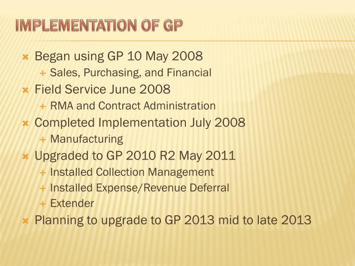 Began using GP 10 May 2008