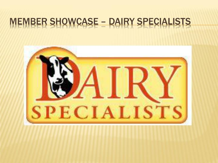 Member Showcase – Dairy Specialists