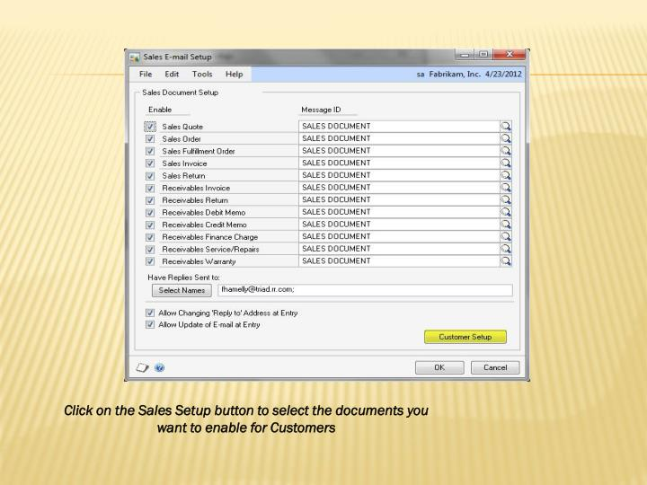 Click on the Sales Setup button to select the documents you want to enable for Customers