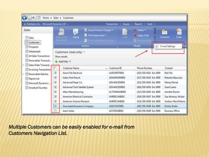 Multiple Customers can be easily enabled for e-mail from Customers Navigation List.